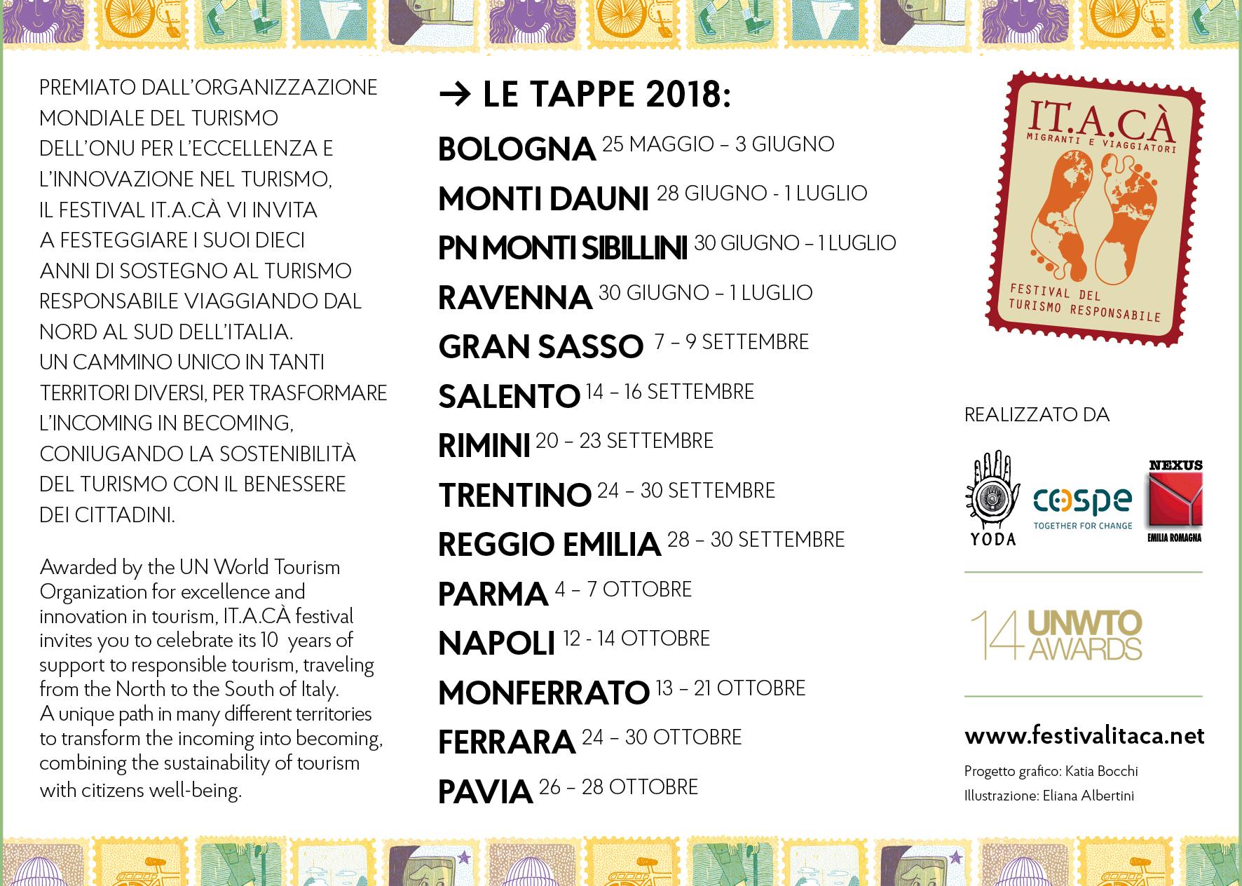 Le tappe della decima edizione di IT.A.CA: ✔️ Monti Dauni > 28 giugno – 1 luglio ✔️ Parco Nazionale Monti Sibillini > 30 giugno – 1 luglio ✔️ Ravenna > 30 giugno – 1 luglio ✔️ Gran Sasso > 7– 9 settembre ✔️ Salento > 14 – 16 settembre ✔️ Rimini > 20 – 23 settembre ✔️ Trentino > 24 – 30 settembre ✔️ Reggio Emilia > 28 – 30 settembre ✔️ Parma > 4 – 7 ottobre ✔️ Napoli > 12 – 14 ottobre ✔️ Monferrato > 13 – 21 ottobre ✔️ Ferrara > 24 – 30 ottobre ✔️ Pavia > 26 – 28 ottobre